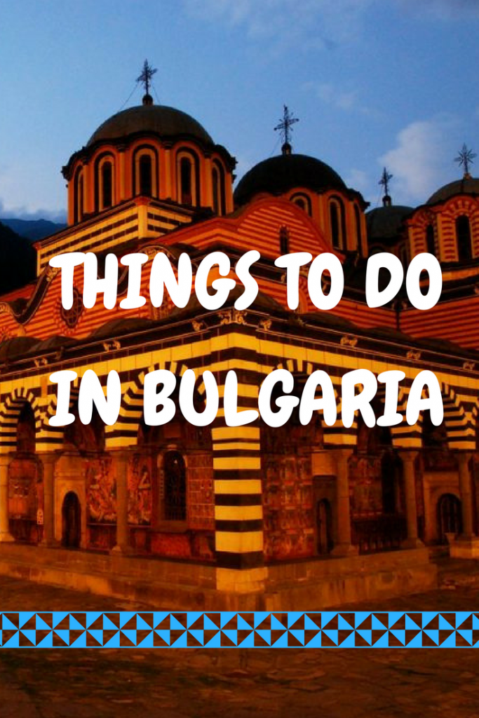 Things to do in Bulgaria: Plan Your Next Trip to the Balkans #Bulgaria #travel #Balkans