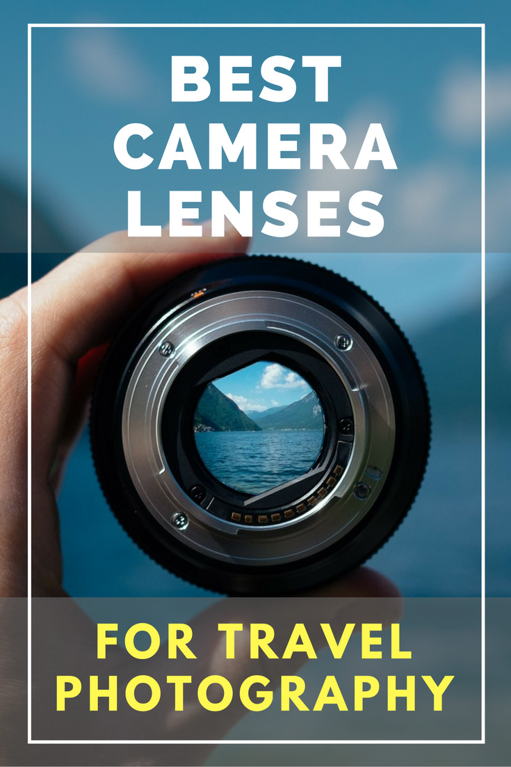 Best Camera Lenses For Travel Photography
