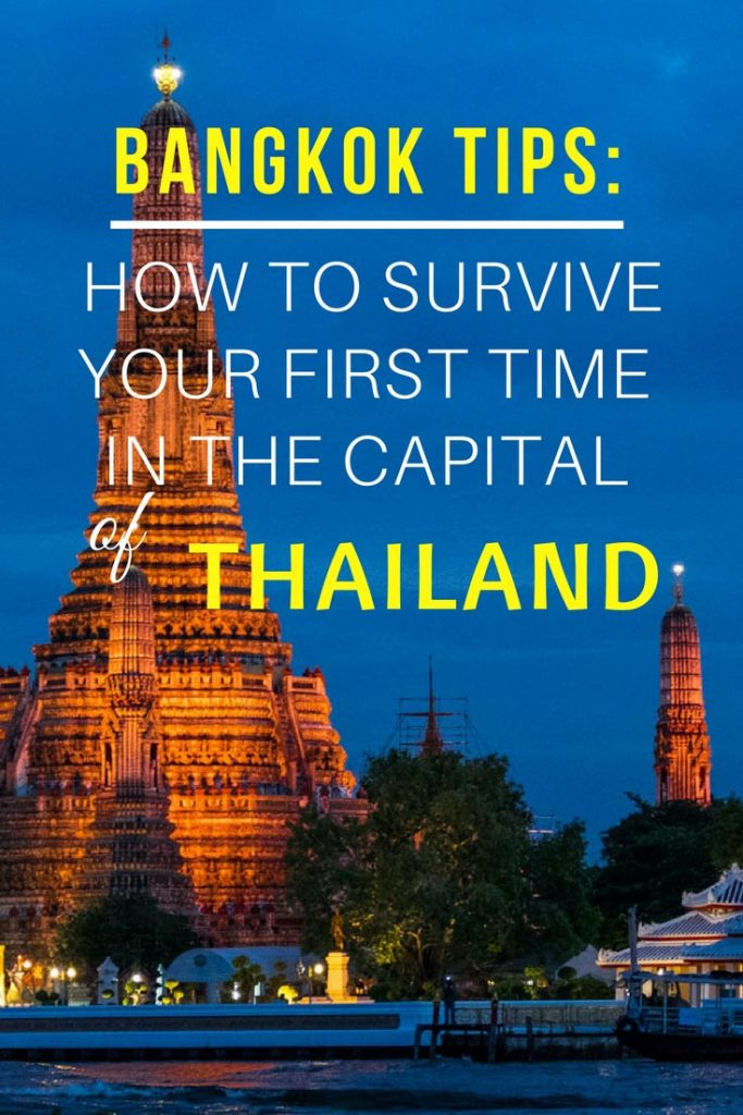 Bangkok Tips: How to Survive Your First Time in the Capital of Thailand. #Thailand #ThailandTravel #BangkokTips