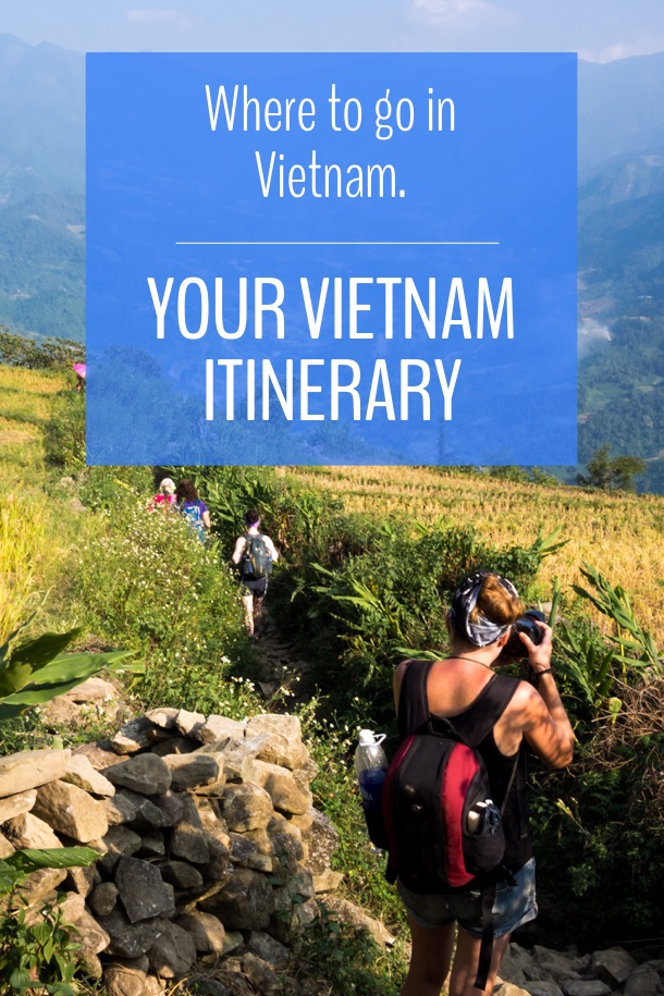 Where To Go In Vietnam: Your Vietnam Itinerary