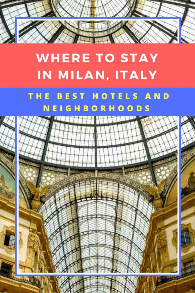 Where to stay in Milan, Italy