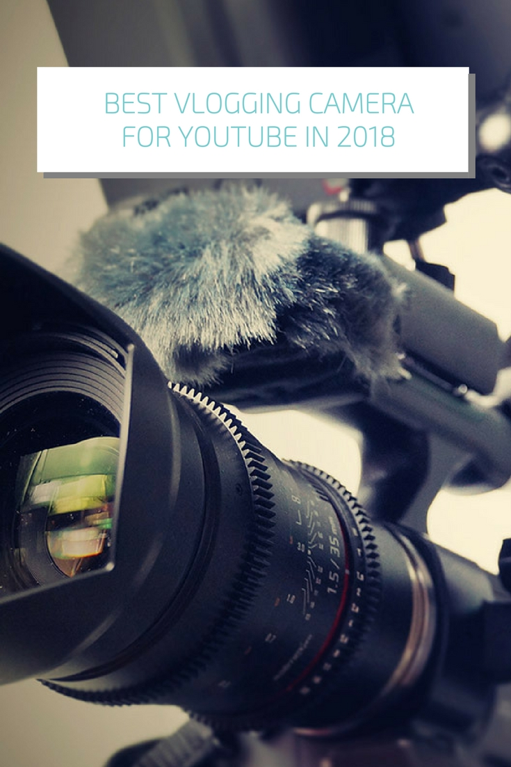 Best vlogging camera for YouTube in 2018