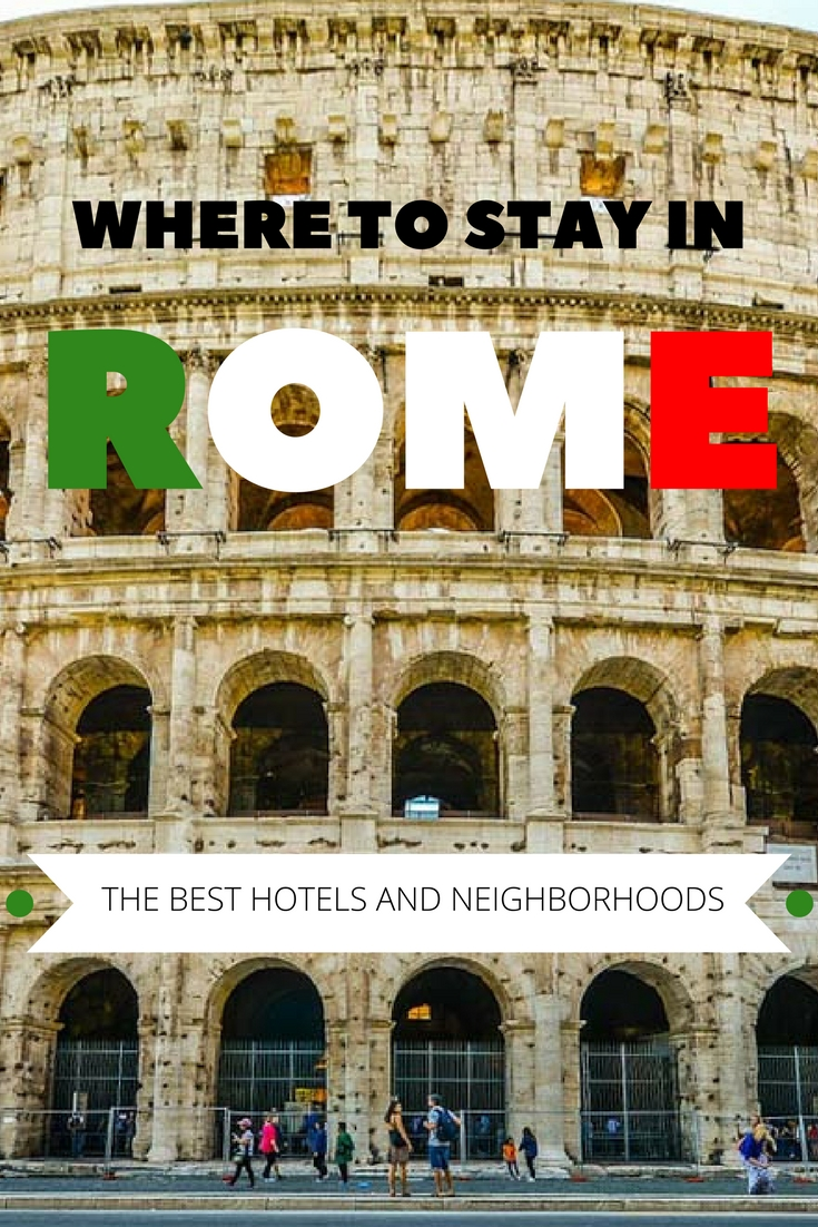 Where to Stay in Rome, Italy: The Best Hotels and Neighborhoods