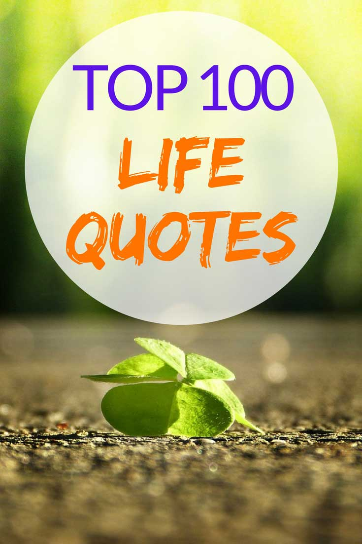 Top 100 Best Life Quotes Of All Time