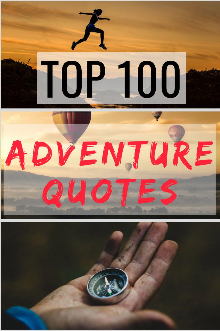 Top 100 Adventure Quotes of All Time – Nomad is Beautiful