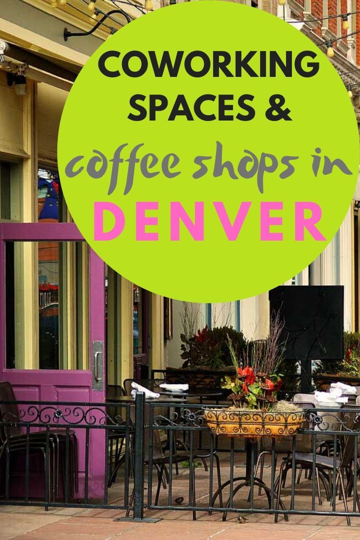 The best coworking spaces and coffee shops in Denver. #denver #coworking #digitalnomad #locationindependent