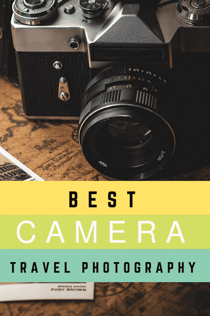 Best Camera For Travel Photography: Various Purposes, Different Budget